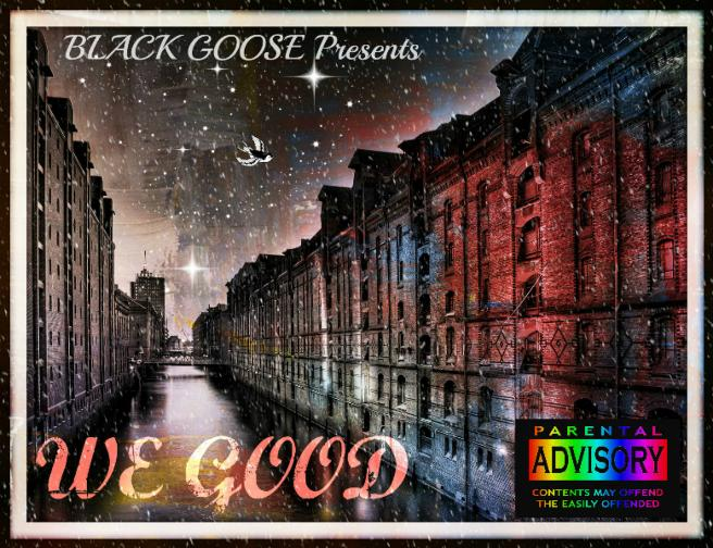 The official BLAK GOOSE mixtape